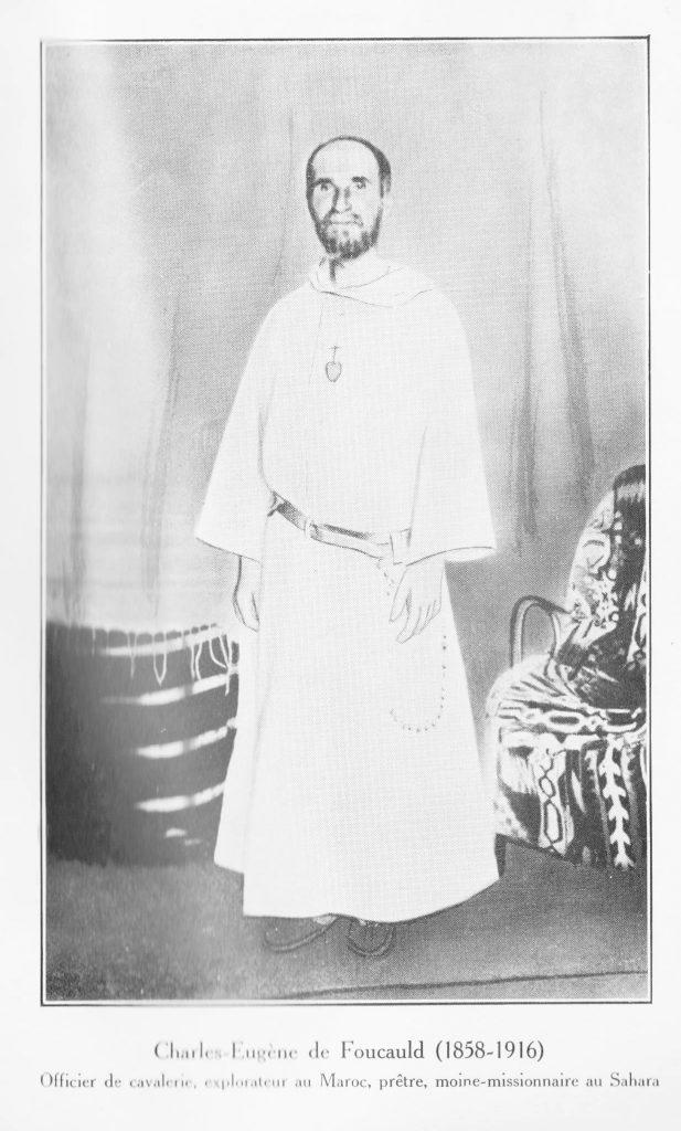 Charles-Eugène de Foucauld (1858-1916) - Officier de cavalerie, explorateur au Maroc, prêtre, moine-missionnaire au Sahara - La pauvreté sauvera le monde !